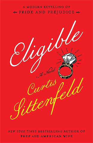 Eligible by Curtis Sittenfeld | VISTACANAS.COM