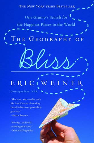 The Geography of Bliss by Eric Weiner | VISTACANAS.COM