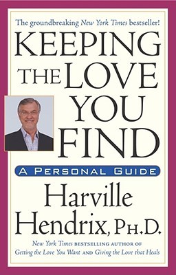 Keeping the Love You Find by Harville Hendrix, Ph.D. | VISTACANAS.COM
