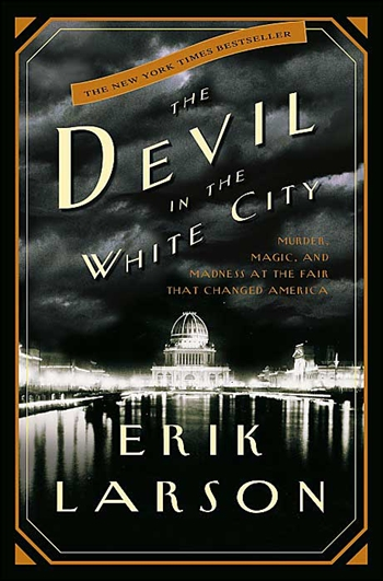 The Devil in the White City by Erik Larson | VISTACANAS.COM