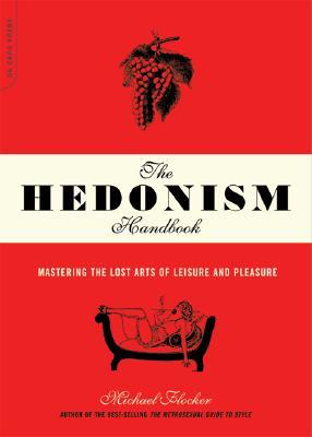 The Hedonism Handbook by Michael Flocker | VISTACANAS.COM