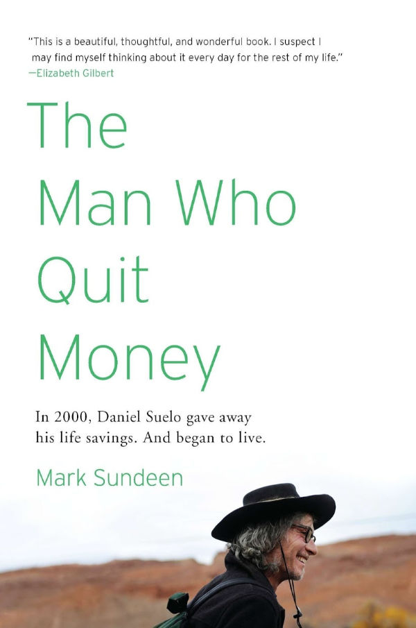 The Man Who Quit Money by Mark Sundeen | VISTACANAS.COM