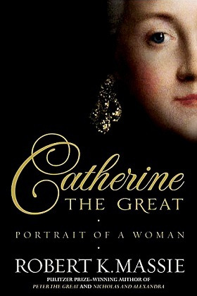 Catherine the Great: Portrait of a Woman by Robert K. Massie | VISTACANAS.COM