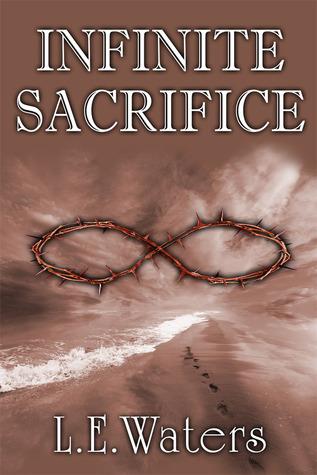 Infinite Sacrifice by L.E. Waters | VISTACANAS.COM