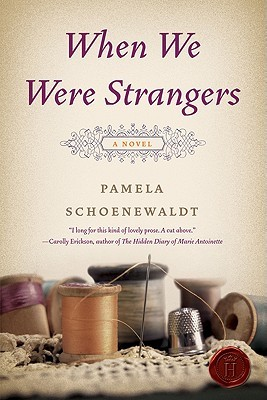 When We Were Strangers by Pamela Schoenewaldt | VISTACANAS.COM
