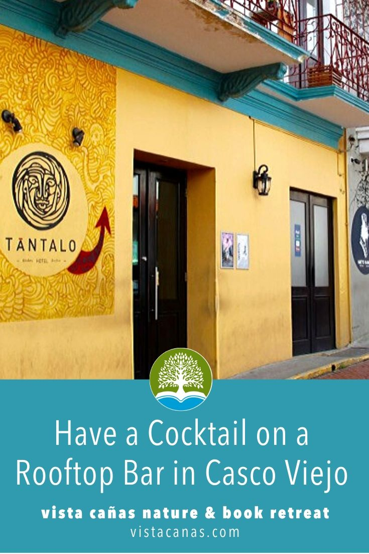 THINGS TO DO IN PLAYA VENAO: Have a Cocktail at a Rooftop Bar in Casco Viejo | VISTACANAS.COM