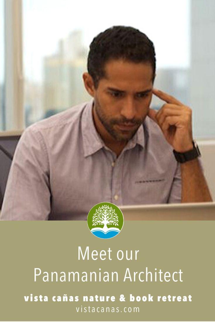 Meet Our Panama Architect   VISTACANAS.COM
