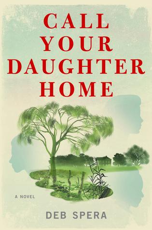 Call Your Daughter Home by Deb Spera | VISTACANAS.COM