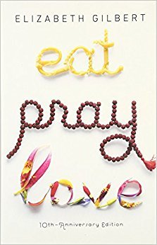 Eat Pray Love by Elizabeth Gilbert | VISTACANAS.COM