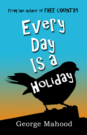 Every Day is a Holiday by George Mahood | VISTACANAS.COM
