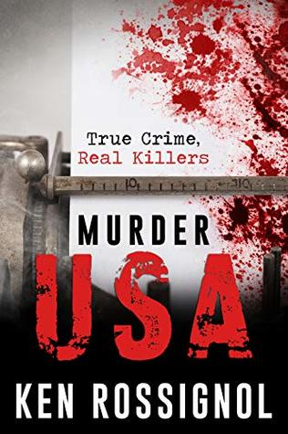 Murder USA: True Crime, Real Killers by Elizabeth Mackey and Ken Rossignol | VISTACANAS.COM
