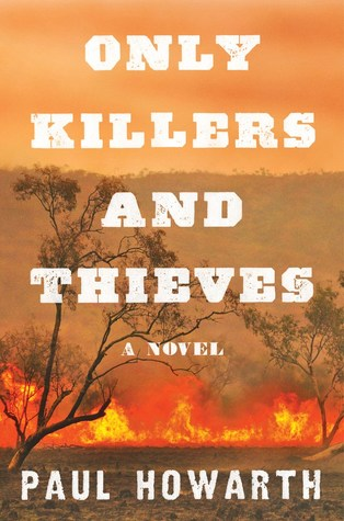 Only Killers and Thieves by Paul Howarth | VISTACANAS.COM