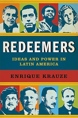 Redeemers: Ideas and Power in Latin America by Enrique Krauze | VISTACANAS.COM