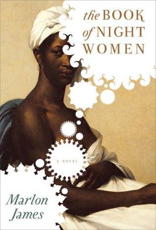 The Book of Night Women by Marlon James | VISTACANAS.COM
