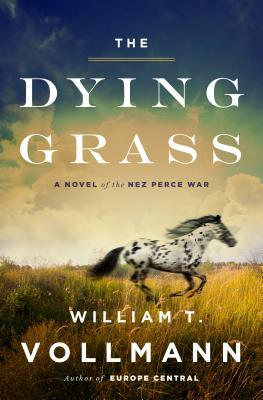 The Dying Grass by William T. Vollmann | VISTACANAS.COM
