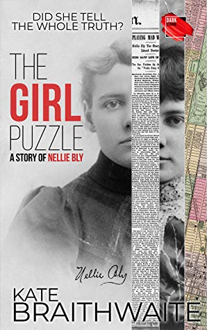 The Girl Puzzle: A Story of Nellie Bly by Kate Braithwaite | VISTACANAS.COM