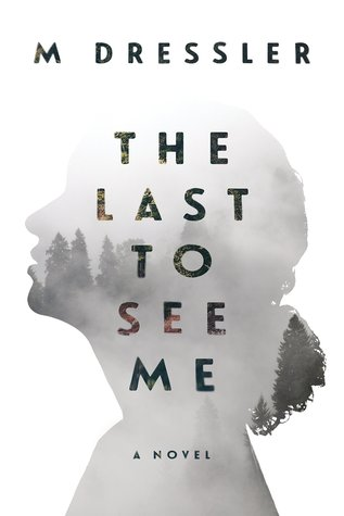 The Last to See Me by M. Dressler | VISTACANAS.COM