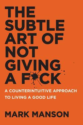 The Subtle Art of Not Giving a F*ck by Mark Manson | VISTACANAS.COM