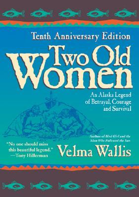Two Old Women by Velma Wallis | VISTACANAS.COM