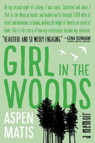 Girl in the Woods: A Memoir by Aspen Matis | VISTACANAS.COM