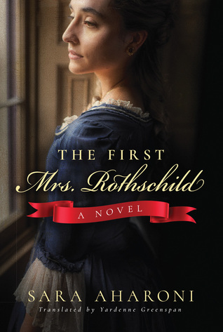 The First Mrs. Rothschild: A Novel by Sara Aharoni | VISTACANAS.COM