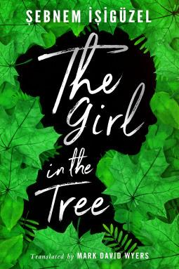 The Girl in the Tree by Şebnem İşigüzel | VISTACANAS.COM