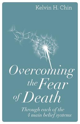 Overcoming the Fear of Death - Through Each of the 4 Main Belief Systems