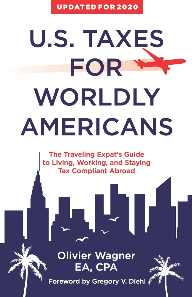 US Taxes For Wordly Americans: The Traveling Expat's Guide to Living, Working, and Staying Tax Compliant Abroad